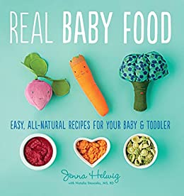 Real baby food easy all natural recipes for your baby and toddler real baby food easy all natural recipes for your baby and toddler by forumfinder Image collections