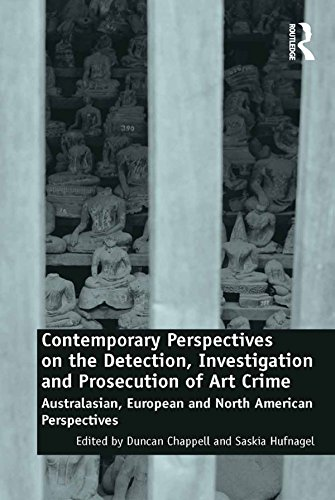 Contemporary Perspectives on the Detection, Investigation and Prosecution of Art Crime: Australasian, European and North American Perspectives (English Edition) por Duncan Chappell