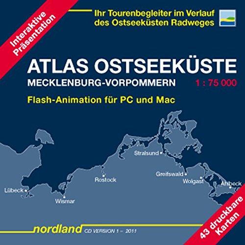 Atlas Ostseeküste Mecklenburg-Vorpommern, 1 CD-ROM Ihr Tourenbegleiter im Verlauf des Ostseeküsten-Radweges. Flash-Animation für PC und Mac. 1 : 75 000