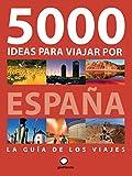 5000 ideas para viajar por España (Viajeros)