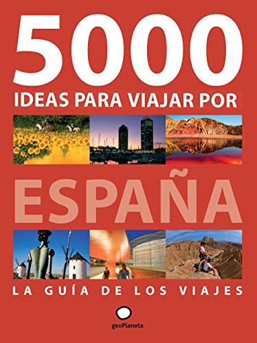 5000 ideas para viajar por España (Viajeros) por Albert Ollé