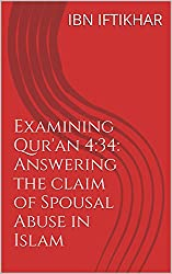 Examining Qur'an 4:34: Answering the claim of Spousal Abuse in Islam