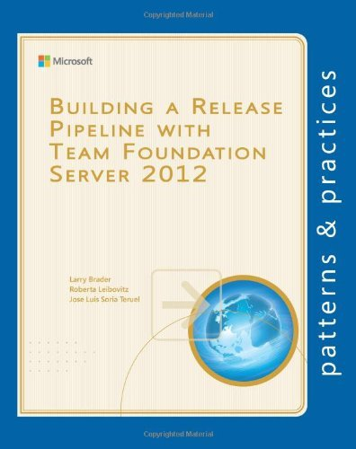 Building a Release Pipeline with Team Foundation Server 2012 (Microsoft patterns & practices) by Larry Brader (4-Oct-2013) Paperback