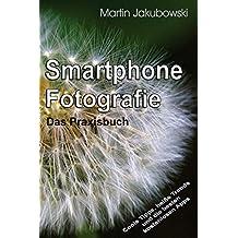 Smartphone-Fotografie - Das Praxisbuch