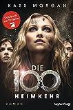 Die 100 - Heimkehr: Roman von Kass Morgan