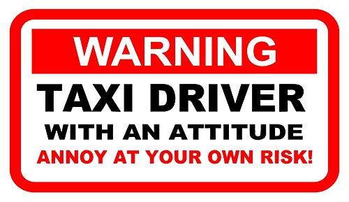 Funny Avertissement Sticker Taxi Driver avec une attitude Annoy à votre propre Risque. 150 mm x 100 mm