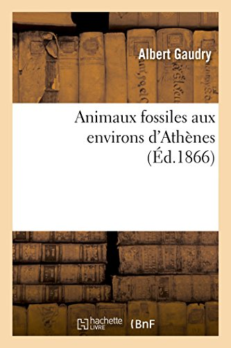 Animaux fossiles aux environs d'Athènes