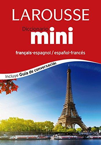 Diccionario Mini español-francés / français-espagnol (Larousse - Lengua Francesa - Diccionarios Generales) por Larousse Editorial