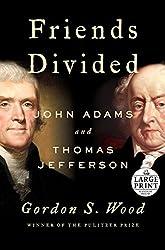 Friends Divided: John Adams and Thomas Jefferson (Random House Large Print)