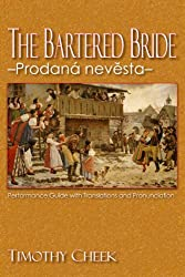 The Bartered Bride Prodan Nevesta: Performance Guide With Translations and Pronunciation