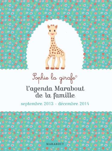 L'agenda Marabout de la famille septembre 2013 - décembre 2014 Sophie la Girafe par Collectif