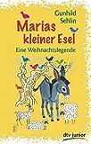 Marias kleiner Esel: Eine Weihnachtslegende - Gunhild Sehlin