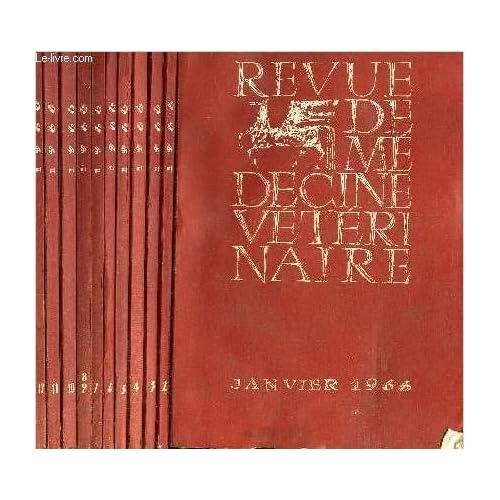 REVUE DE MEDECINE VETERINAIRE - LOT DE 12 NUMEROS DE L'ANNEE 1966 EN 11 VOLUMES - N°1 AU N°12 JANVIER A DECEMBRE 1966.