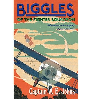 [(Biggles of the Fighter Squadron)] [ By (author) W. E. Johns ] [March, 2014]