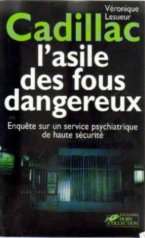 cadillac-asile-fous-dangereux