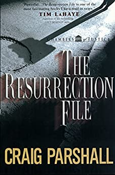 The Resurrection File (Chambers of Justice Book 1) (English Edition) di [Parshall, Craig]