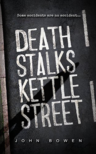 Death Stalks Kettle Street by [Bowen, John]