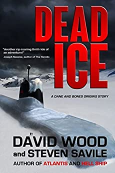 Dead Ice: A Dane and Bones Origins Story (The Dane And Bones Origins Series Book 4) by [Wood, David, Savile, Steven]