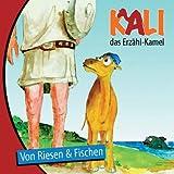 CD KALI das Erzähl-Kamel Von Riesen& Fischen