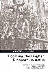 Locating the English Diaspora, 1500-2010 (Migration and Identities) (Migrations and Identities)