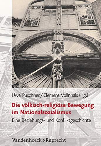 Die völkisch-religiöse Bewegung im Nationalsozialismus: Eine Beziehungs- und Konfliktgeschichte. EBook (Schriften des Hannah-Arendt-Instituts für Totalitarismusforschung. 47)