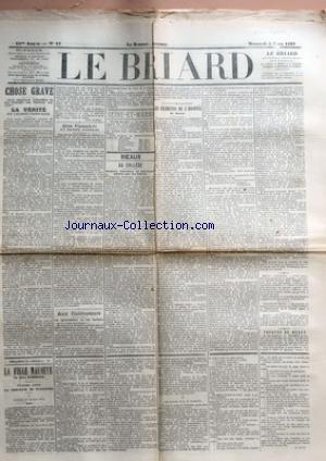 BRIARD (LE) [No 17] du 05/03/1897 - CHOSE GRAVE - LA VERITE SUR L'ALLIANCE FRANCO RUSSE PAR JEAN JAURES - GROS FINANCIERS ET PETITS PAYSANS - AUX CULTIVATEURS - LA SPECULATION ET LES FARINES - SEINE-ET-MARNE - MEAUX - AU COLLEGE MATINEE LITTERAIRE ET MUSICALE OFFERTE PAR LES ELEVES - LES INCIDENTS DE L'HOSPICE DE MEAUX - THEATRE DE MEAUX - FEUILLETON DU BRIARD 83 - LA FILLE MAUDITE PAR EMILE RICHEBOURG.