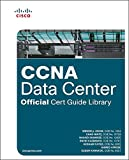 CCNA Data Center: DCICT 640-916 Official Cert Guide / DCICN 640-911 Official Cert Guide (Official Cert Guide Library)