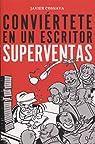 Conviértete en un escritor superventas par Navarro Costa