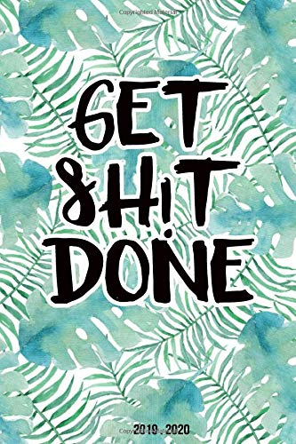 Get Shit Done: 2019 Planner Weekly And Monthly Calendar + Daily Organizer | With Minimal Floral Cover | Volume 27 (Agenda, Band 27) - Lilly Pulitzer-band