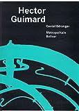 Hector Guimard - Le Castel Beranger und Metropolitain Bolivar -