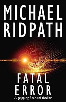 Fatal Error: a gripping financial thriller by [Ridpath, Michael]