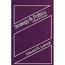 Strategy and Politics by Edward N. Luttwak (1980-01-01)