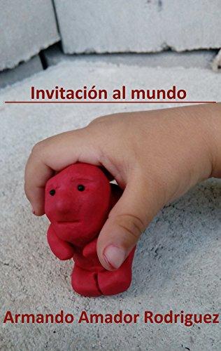 Invitación al mundo (Poemas con relato nº 0) por Armando Amador Rodriguez