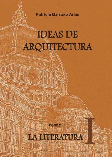 Descargar Libro Libro IDEAS DE ARQUITECTURA DESDE LA LITERATURA I de Patricia Barroso Arias