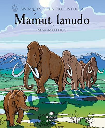 Mamut lanudo (Mammuthus) (Animales de la prehistoria) por Gary/Poluzzi, Alessandro Jeffers