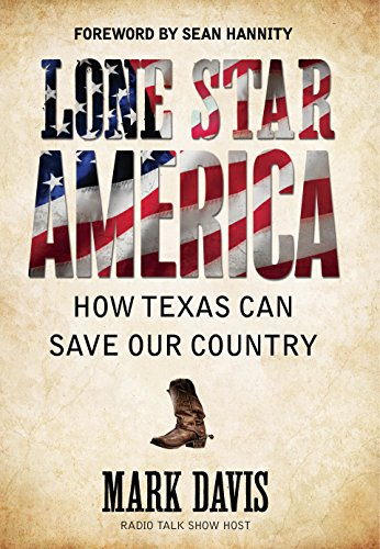 Lone Star America How Texas Can Save Our Country