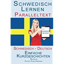 Schwedisch Lernen mit Paralleltext (Schwedisch - Deutsch) Einfache Kurzgeschichten (Bilingual)