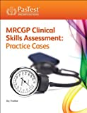MRCGP Clinical Skills Assessment (CSA): Practice Cases