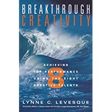 Breakthrough Creativity: Achieving Top Performance Using the Eight Creative Talents (English Edition)