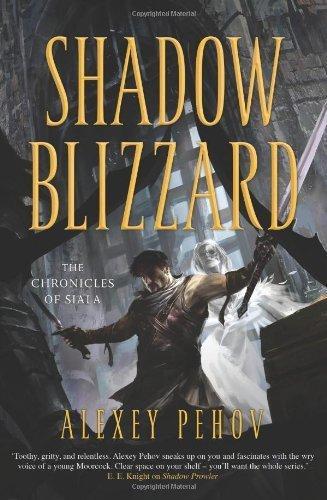 Portada del libro Shadow Blizzard (The Chronicles of Siala) by Alexey Pehov (2012-04-12)