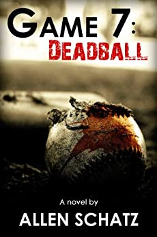 Game 7: Dead Ball (Marshall Connors Series Book 1) (English Edition) de [Schatz, Allen]