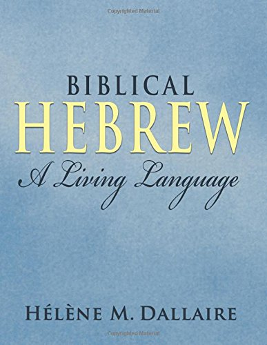 Biblical Hebrew: A Living Language (b&w)