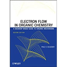 Electron Flow in Organic Chemistry: A Decision-Based Guide to Organic Mechanisms