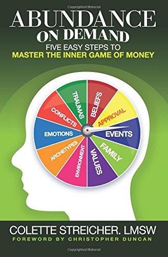 Abundance On Demand: Five Easy Steps to Master The Inner Game of Money