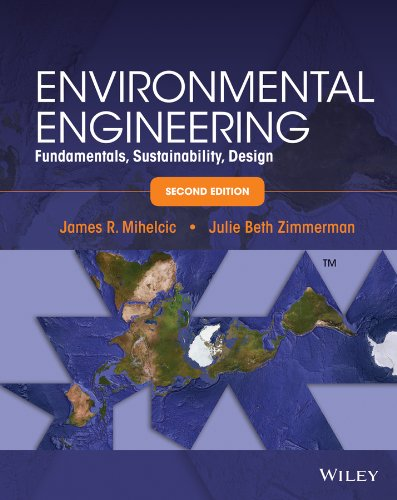 Download Pdf Environmental Engineering Fundamentals Sustainability Design Full Epub By James R Mihelcic 45ryf8urh35t4ed