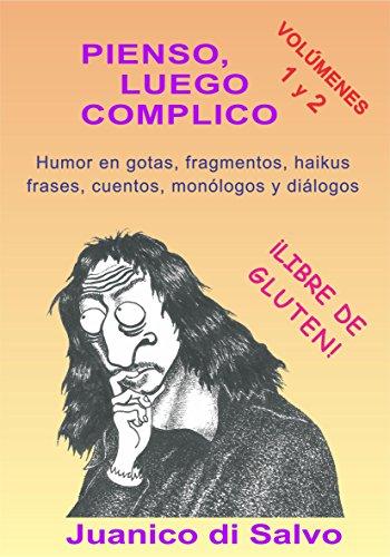 Pienso, luego Complico por Juanico di Salvo
