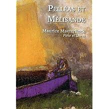 Pelléas et Mélisande - Pièce et livret