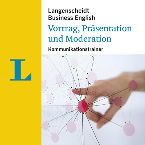 Vortrag, Präsentation und Moderation - Kommunikationstrainer (Langenscheidt Business English)