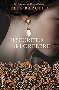 El secreto del orfebre par Elia Barceló