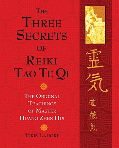 The Three Secrets of Reiki Tao Te Qi: The Original Teachings of Master Huang Zhen Hui (Book & DVD)